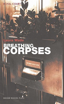 Breathing Corpses By Wade, Laura